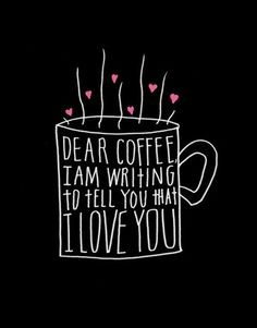 Don't know what I'd do without you, coffee!
