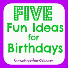 Cute ways to honor your special birthday boy (or girl) ;-) Come Together Kids: Five Fun Ideas for Birthdays