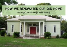 Improving Energy Efficiency in Our Old Home - Living Vintage