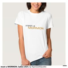 meet a MORMON. ladies shirt. Tshirts