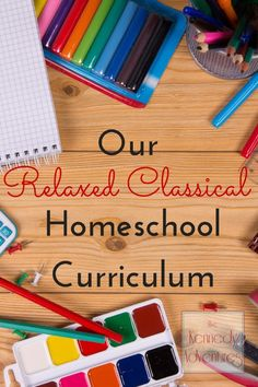 Take a look at our Relaxed Classical #Homeschool Curriculum - 3rd grade, Kindergarten and Tot School