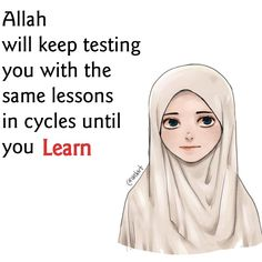 Allah will keep testing you with the same lessons in cycles until you learn. Islam Muslim, Allah Islam, Islam Quran, Muslim Quotes, Religious Quotes, Islamic Quotes, Quran Verses, Quran Quotes, Hindi Quotes