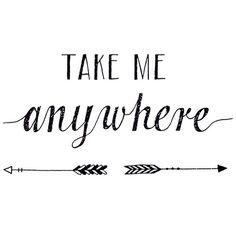 Take me anywhere - www.instawall.nl