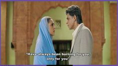 """Movie-'Veer Zaara' Actor- Shah Rukh Khan Actress- Preity Zinta Song- """" Tere Liye""""-"""" For you only, have I lived, lips sealed."""""""