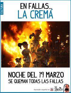 'La Cremá' es la noche del 19 de Marzo, día de San José, cuando se queman todas las fallas de Valencia. Primero las fallas infantiles, sobre las 22:00 y más tarde las fallas grandes, sobre las 00:00. Con la Cremá se acaban las fiestas de las fallas