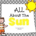 This book is a great interactive read aloud for a unit on the sun! Use it as an introduction and then put it on your browsing boxes! Just print, la...