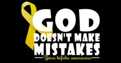 Buy a t-shirt to support God Doesn't Make Mistakes - Spina Bifida Awareness. Please share!