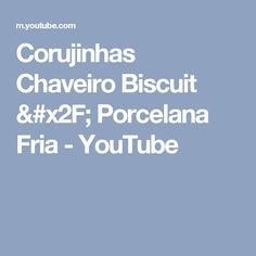 Corujinhas Chaveiro Biscuit / Porcelana Fria - YouTube
