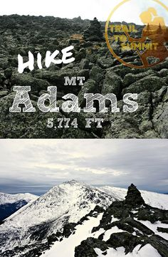A guide to hiking Mount Adams in the Presidential Range of the White Mountains. trailtosummit.com
