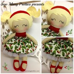 $42.00 Celebrate Christmas with this special doll!!  This is a 15 inch Doll that is part of the Dressy Doll collection from Sew Many Pretties.  This cutie is handmade from 100% cotton fabrics and wool blend felt for her hair and pigtails. Facial features are hand embroidered.  www.sewmanypretties.com  Pattern used from www.dollsanddaydreams.com