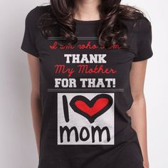 Thanks to my mom, I am who I am now.
