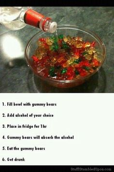 Alcoholic gummy bears - it could get messy! ;-) Fun Idea.!!!