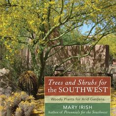 A great region-specific guide to selecting foundation plants for the Southwestern landscape. From the Potted shop.