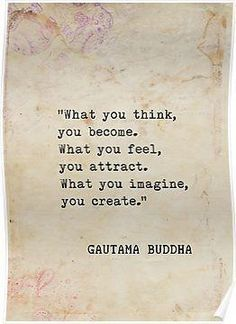 100 Inspirational Buddha Quotes And Sayings That Will Enlighten You - Page 2 of 10 What you think, you become. What you feel, you attract. What you imagine, you create. Time Quotes Life, Life Quotes Love, Home Quotes And Sayings, Wisdom Quotes, Words Quotes, Quotes To Live By, Secret Of Life Quotes, Quote Life, Crush Quotes