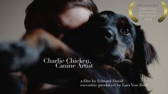 Charlie Chicken is a world-renowned canine artist. Originally a rescue dog from Puerto Rico, he now lives and works out of Brooklyn, NY.  His art has been featured in MOMA, the Louvre, and the Getty.   This is his story.  TRT: 3 min.   [Official selection] Puppy Pound International Film Festival.    Director/Editor/Colorist/Screenwriter/Voiceover: ED DAVID  www.kittyguerrilla.com Camera Operators: ADAM WELZ, ED DAVID, JOHN LARSON www.adamwelz.net Concept by: LILY HENDERSON + ED DAVID  ...