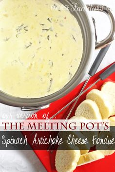 Our Version of Melting Pot's Spinach Artichoke Cheese Fondue - Favorite Family Recipes