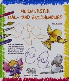 Mein erster Mal- und Zeichenkurs: Für die ersten Mal- und Zeichenschritte mit über 100 tollen Illustrationen und einfachen Beispielen: Amazon.de: Rosa M. Curto: Bücher