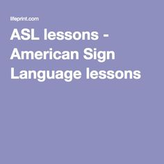 ASL lessons - American Sign Language lessons