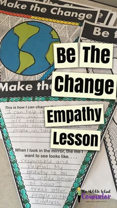 Be The Change. A lesson on empathy.