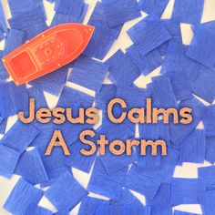 Jesus Calms A Storm: An interactive lesson, songs, games and crafts to teach children about the power of Jesus over their fears.