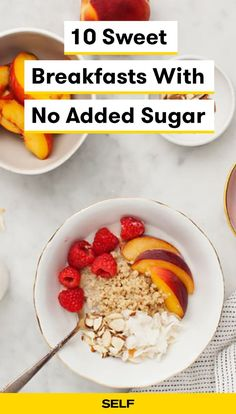 According to current USDA guidelines, you should aim to eat no more than 50 grams of added sugar per day. If you need to start your day with something sweet, here are 10 breakfast recipes that are all naturally sweetened by things like fruit, cocoa, and cinnamon—no added sugar in sight. And they're filled with the protein, fiber, and healthy fats you need to stay energized—so you can satisfy your sweet tooth and actually feel good afterward.