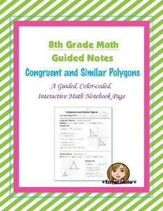 This is an 8th Grade Common Core guided, color-coded notebook page for the Interactive Math Notebook on the concept of Congruent and Similar Polygons.