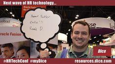 "The next wave of HR technology is... ""Peanut butter cake!!!"" via Ronnie DePriest #HRTechConf #myDice"