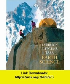Earth Science Value Pack (includes Applications and Investigations in Earth Science  Encounter Earth Interactive Geoscience Explorations) (12th Edition) (9780321603913) Edward J. Tarbuck, Frederick K. Lutgens, Dennis Tasa , ISBN-10: 0321603915  , ISBN-13: 978-0321603913 ,  , tutorials , pdf , ebook , torrent , downloads , rapidshare , filesonic , hotfile , megaupload , fileserve
