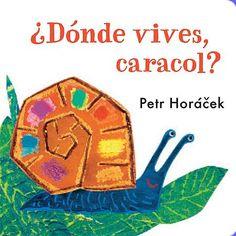 Octubre 2014. Una tierna historia sobre un caracol que lleva su casa a cuestas. Un libro que ayudará a fomentar la coordinación y el amor por la lectura a los más pequeños, ¡con una sorpresa en la última página! A partir de 1 año. En: IBAIONDO