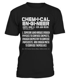 "Chemical Engineer Special Offer, not available anywhere else!  Available in a variety of styles and colors  Buy yours now before it is too late!  Secured payment via Visa / Mastercard / Amex / PayPal  How to place an order      Choose the model from the drop-down menu     Click on ""Reserve it now""     Choose the size and the quantity     Add your delivery address and bank details     And that's it!"