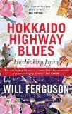 Hokkaido Highway Blues by Will Ferguson - travelogue through JAPAN