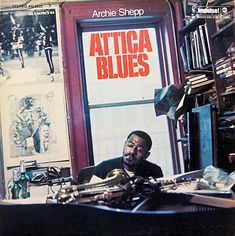 "Archie Shepp - Attica Blues - Impulse A-9222 [12"" LP] 1972 // Design- Clyde Gilliam // Photo- Charles Stewart"