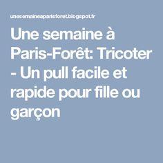 Une semaine à Paris-Forêt: Tricoter - Un pull facile et rapide pour fille ou garçon
