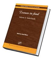 Texture in Food Volume 2: Solid foods by David Kilcast    Summarizing the wealth of recent research, this book looks into what influences texture in solid foods and how it can be controlled to maximize product quality.   This guide has been put together by a top UK expert and is especially suited to food scientists and food industry professionals.