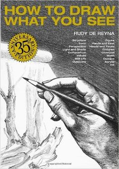 How to Draw What You See: Rudy De Reyna: 8601200389562: Amazon.com: Books