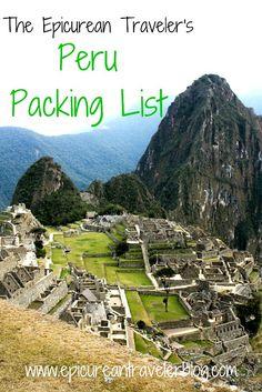 Peru Packing List via The Epicurean Traveler-- really good info!