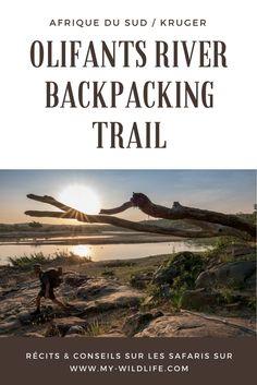 Kruger : Olifants River Backpacking Trail #randonnée #trek #bush #kruger #Olifants #Olifantstrail #afriquedusud
