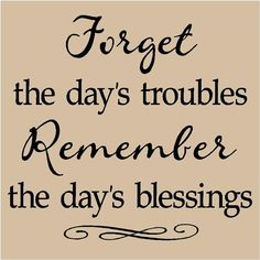 Because each day is a blessing!