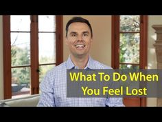 What To Do When You Feel Lost - Brendon Burchard