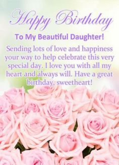 Birthday Wishes for Daughter - Birthday Wishes and Messages by Davia Happy Birthday Quotes For Daughter, Daughter Birthday Cards, Birthday Wishes For Daughter, Happy Birthday Wishes Cards, Birthday Blessings, Birthday Wishes Quotes, Birthday Messages, Birthday Images, Happy Birthday Beautiful Daughter