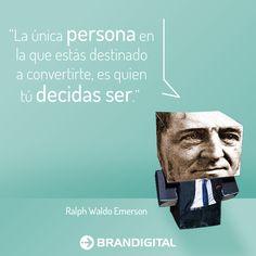 """""""La única persona en la que estas destinado a convertirte es quien tú decidas ser"""" - Ralph Waldo Emerson"""