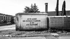 """Street Art - """"je te laisse un océan d'amour"""", 2015 / Université Paul Valéry - Montpellier, France"""