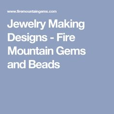 Jewelry Making Designs - Fire Mountain Gems and Beads