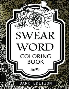 Amazon Swear Words Coloring Book Dark Edition Black Page Hilarious Sweary