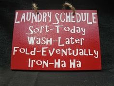 Laundry Schedule :) my laundry room or closet needs this because it's fairly accurate...
