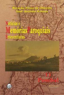 Notícias e memórias paroquiais setecentistas. 11, Pombal / Ricardo Pessa de Oliveira, Saul António Gomes Publicación Coimbra : Palimage, D.L. 2012
