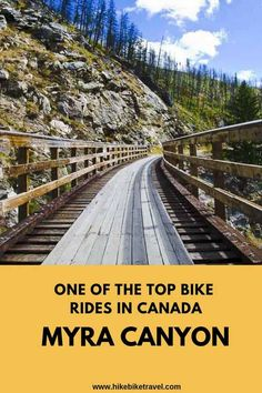 One of the top one day bike rides in Canada takes you through Myra Canyon on the Kettle Valley Railway Hudson Valley, Bicycle Maintenance, Bike Rides, Bike Trails, Canada Travel, Worlds Of Fun, British Columbia, Mountain Biking, Places To See