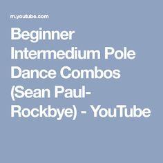 Beginner Intermedium Pole Dance Combos (Sean Paul- Rockbye) - YouTube