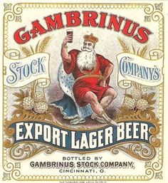 Raise a pint to the glorious Gambrinus and the magnificent type he doth surround himself with. Vintage Advertisements, Vintage Ads, Cincinnati Breweries, Beer Advertisement, Advertising, Beer Names, Lager Beer, Beer Brands, Beer Packaging