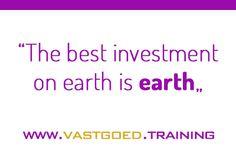 """The best investment on earth is earth"" #startjouwmotor #vastgoedtraining #immoversity www.vastgoed.training"